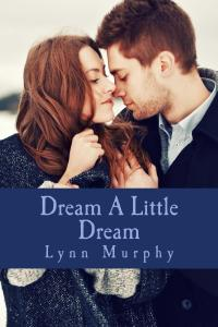 Dream_A_Little_Dream_Cover_for_Kindle